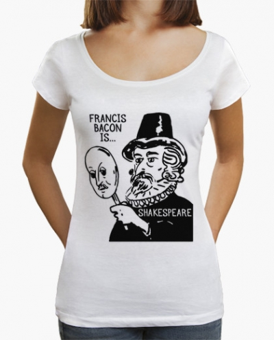 shakespeare,baconian,francis bacon,verulam,baconien,tee-shirt,message